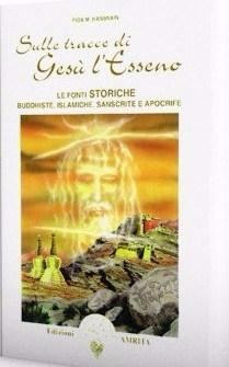sulle-tracce-di-gesù-l-esseno-le-fonti-storiche-buddhiste-islamiche-sanscrite-e-apocrife